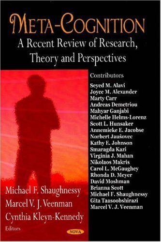 Meta-Cognition: A Recent Review of Research, Theory, and Perspectives: Michael F. Shaughnessy