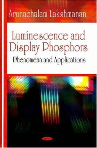 9781604560183: Luminescence and Display Phosphors: Phenomena and Applications