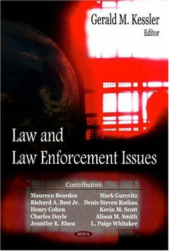 Law and Law Enforcement Issues: Gerald M. Kessler