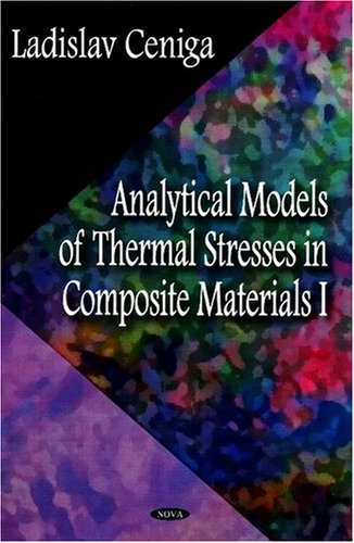 9781604560855: Analytical Models of Thermal Stresses in Composite Materials I