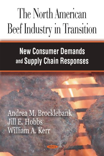 The North American Beef Industry in Transition: New Consumer Demands and Supply Chain Responses: ...