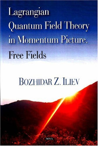 9781604561708: Lagrangian Quantum Field Theory in Momentum Picture: Free Fields