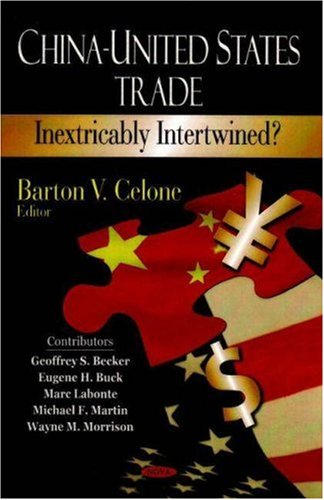 9781604561982: China-United States Trade: Inextricably Intertwined?