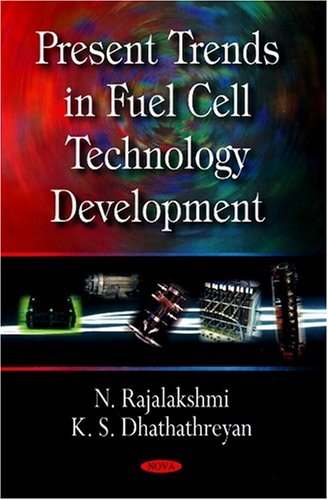 Present Trends in Fuel Cell Technology Development: N. Rajalakshmi; K.