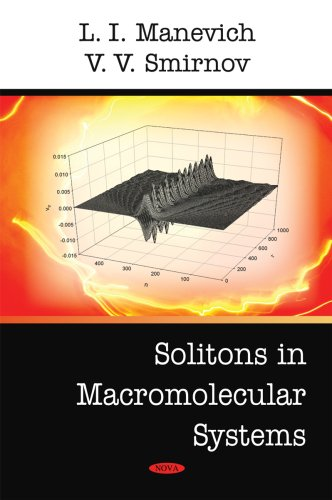 Solitons in Macromolecular Systems: L. I. Manevich; V. V. Smirnov