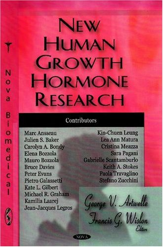 New Human Growth Hormone Research: Artwelle, George V. (Editor)/ Wislon, Francis G. (Editor)/ ...