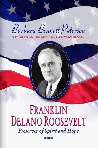 9781604564969: Franklin Delano Roosevelt, Preserver of Spirit and Hope (First Men, America's Presidents)