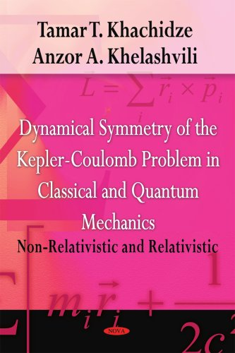 9781604564990: Dynamical Symmetry of the Kepler-Coulomb Problem in Classical and Quantum Mechanics: Non-Relativistic and Relativistic