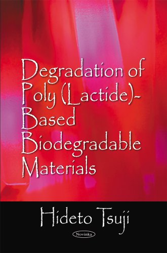 Degradation of Poly (Lactide)-Based Biodegradable Materials: Tsuji, Hideto