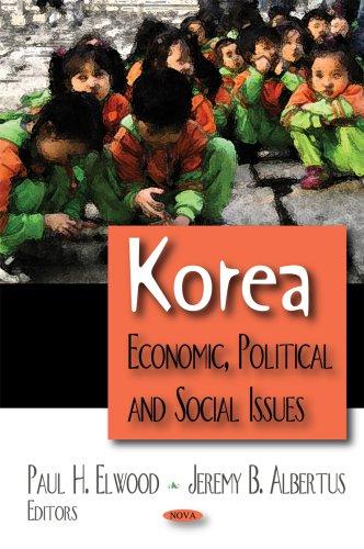 Korea: Economic, Political and Social Issues.: Elwood, Paul [Ed]