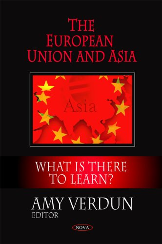 European Union and Asia: What Is There to Learn?: Amy Verdun