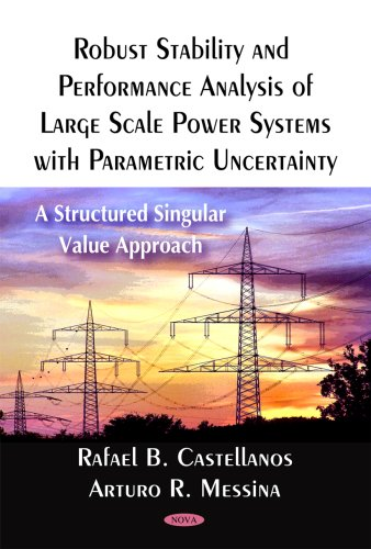 Robust Stability and Performance Analysis of Large Scale Power Systems With Parametric Uncertainty:...