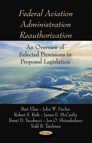 Federal Aviation Administration Reauthorization: Elias, Bart, Fischer,
