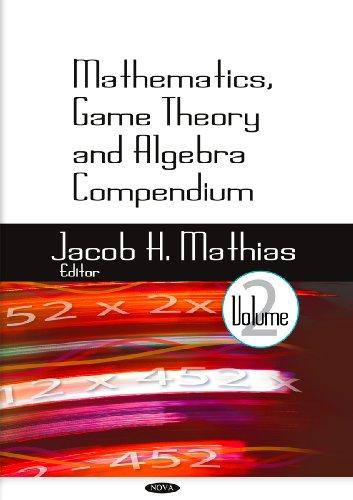 Mathematics, Game Theory Algebra Compendium: v. 2 (Hardback)