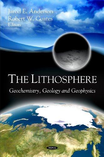 9781604569032: The Lithosphere: Geochemistry, Geology and Geophysics