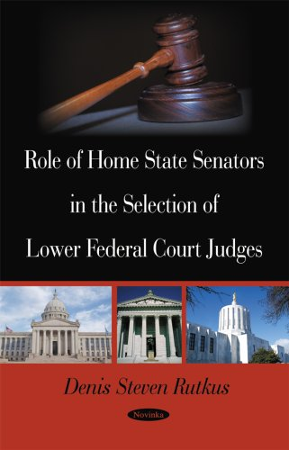 9781604569544: Role of Home State Senators in the Selection of Lower Federal Court Judges