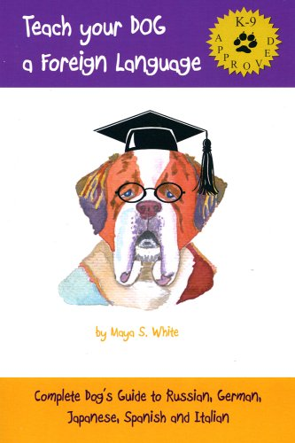 9781604580754: Teach Your Dog a Foreign Language. ( Complete Dog's Guide to Russian, German, Japanese, Spanish and Italian).