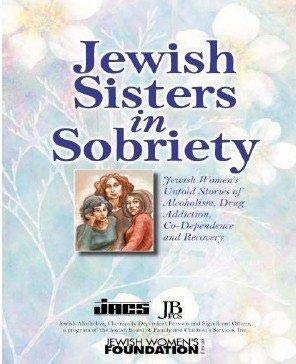 9781604581065: Jewish Sisters In Sobriety Jewish Women's Untold Stories Of Alcoholism, Drug Addiction, Co-dependence And Recovery