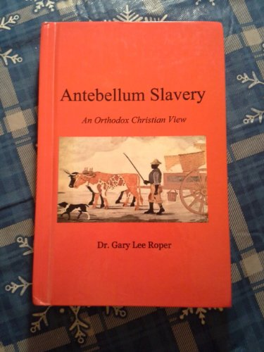 Antebellum Slavery, an Orthodox Christian View