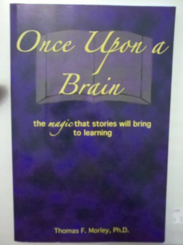 ONCE UPON A BRAIN the magic that stories will bring to learning