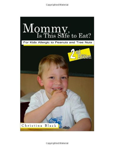 9781604584264: Mommy, Is This Safe to Eat? For Kids Allergic to Peanuts and Tree Nuts, 2nd Edition
