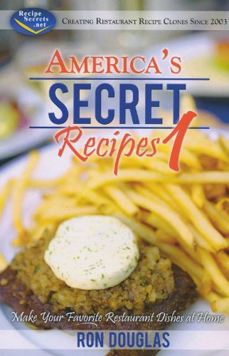 9781604584400: America's Secret Recipes 1: Make Your Favorite Restaurant Dishes at Home by Ron Douglas (2009) Paperback