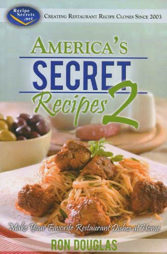 9781604584417: America's Secret Recipes 2: Make Your Favorite Restaurant Dishes at Home