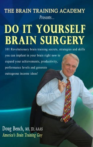9781604584424: Do It Yourself Brain Surgery (The Brain Apples Blueprint)