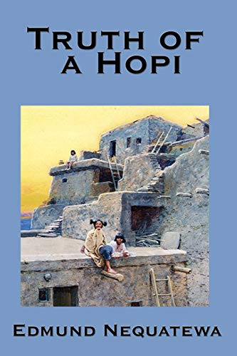 9781604590333: Truth of a Hopi: Stories Relating to the Origin, Myths and Clan