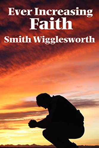 9781604590616: Ever Increasing Faith