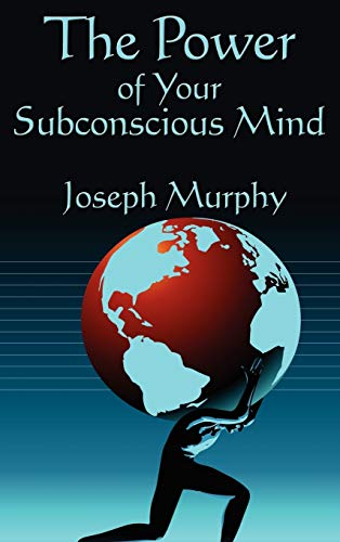 The Power of Your Subconscious Mind: Dr. Joseph Murphy