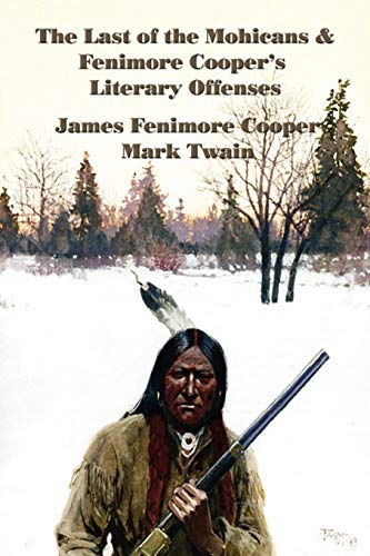 The Last of the Mohicans Fenimore Coopers Literary Offenses: Mark Twain