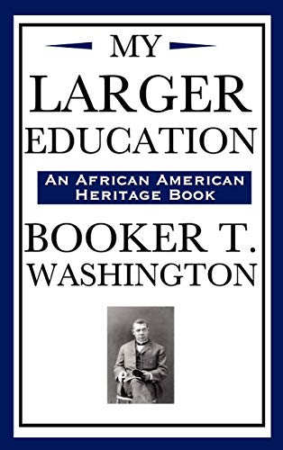 9781604591972: My Larger Education (an African American Heritage Book)