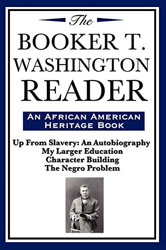 9781604592009: The Booker T. Washington Reader (an African American Heritage Book)
