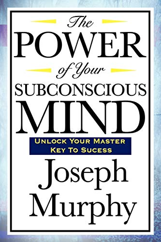 9781604592016: The Power of Your Subconscious Mind