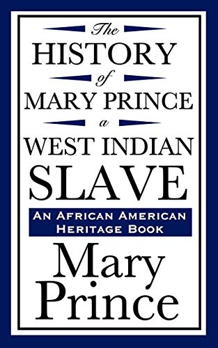 9781604592191: The History of Mary Prince, a West Indian Slave (An African American Heritage Book)