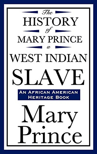 9781604592207: The History of Mary Prince, a West Indian Slave (An African American Heritage Book)