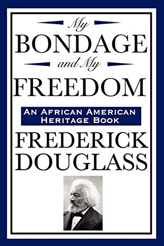 9781604592283: My Bondage and My Freedom (an African American Heritage Book)