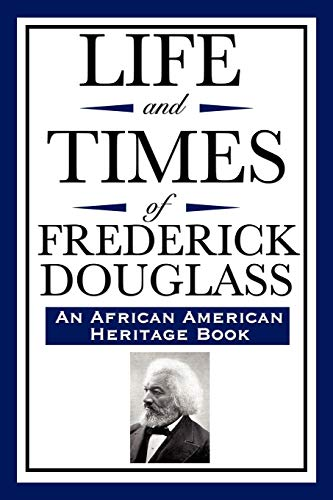 9781604592320: Life and Times of Frederick Douglass: (An African American Heritage Book)