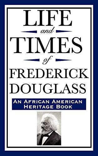 9781604592337: Life and Times of Frederick Douglass (an African American Heritage Book)