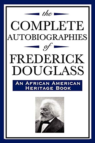 9781604592344: The Complete Autobiographies of Frederick Douglas: (An African American Heritage Book)