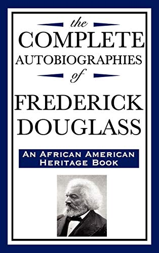 9781604592351: The Complete Autobiographies of Frederick Douglas (an African American Heritage Book)
