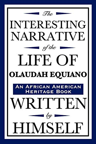 9781604592412: The Interesting Narrative of the Life of Olaudah Equiano: Written by Himself: (An African American Heritage Book)