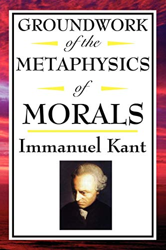 9781604592542: Kant: Groundwork of the Metaphysics of Morals