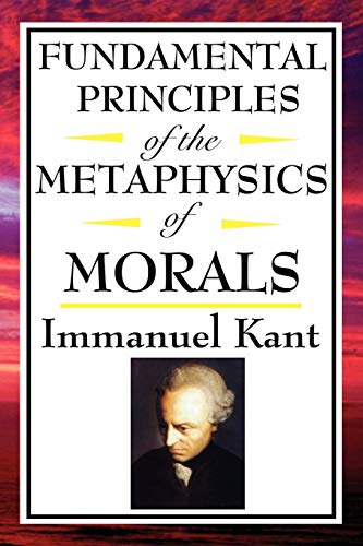 9781604592559: Fundamental Principles of the Metaphysics of Morals