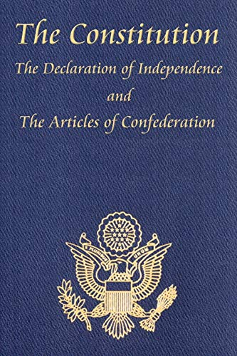 9781604592689: The Constitution, The Declaration of Independence, and the Articles of Confederation