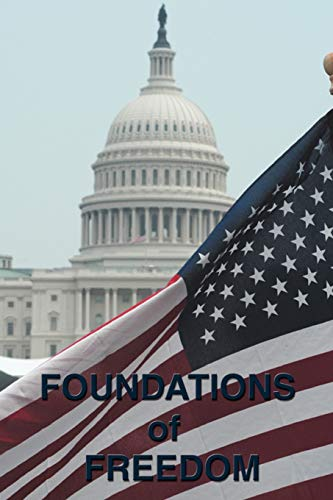 Foundations of Freedom: Common Sense, the Declaration: Jefferson, Thomas, Hamilton,