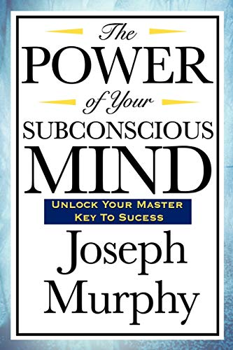 9781604592917: The Power of Your Subconscious Mind