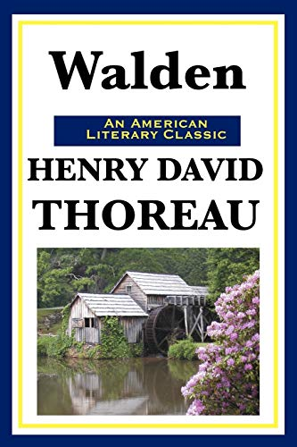 Walden: (Or Life in the Woods): Thoreau, Henry David