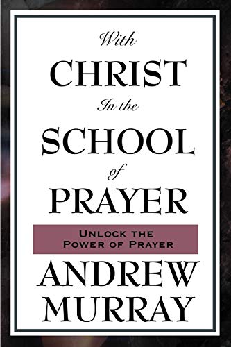 9781604593075: With Christ in the School of Prayer